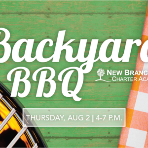 New Branches Charter Academy - Backyard BBQ - Thursday, August 2nd @ 4-7 P.M.